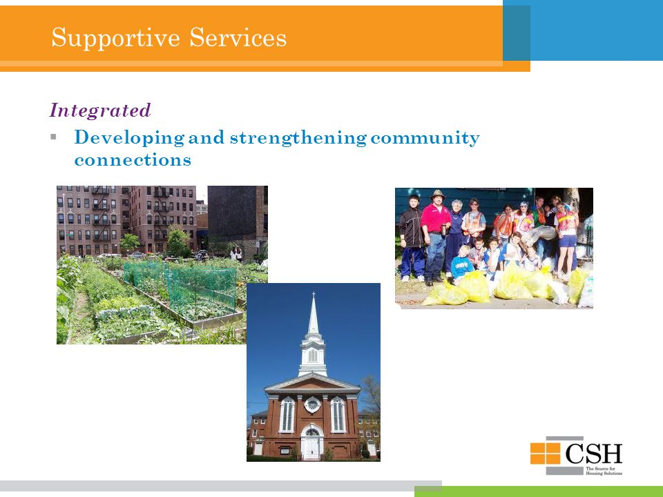 Supportive Services Integrated  Developing and strengthening community connections