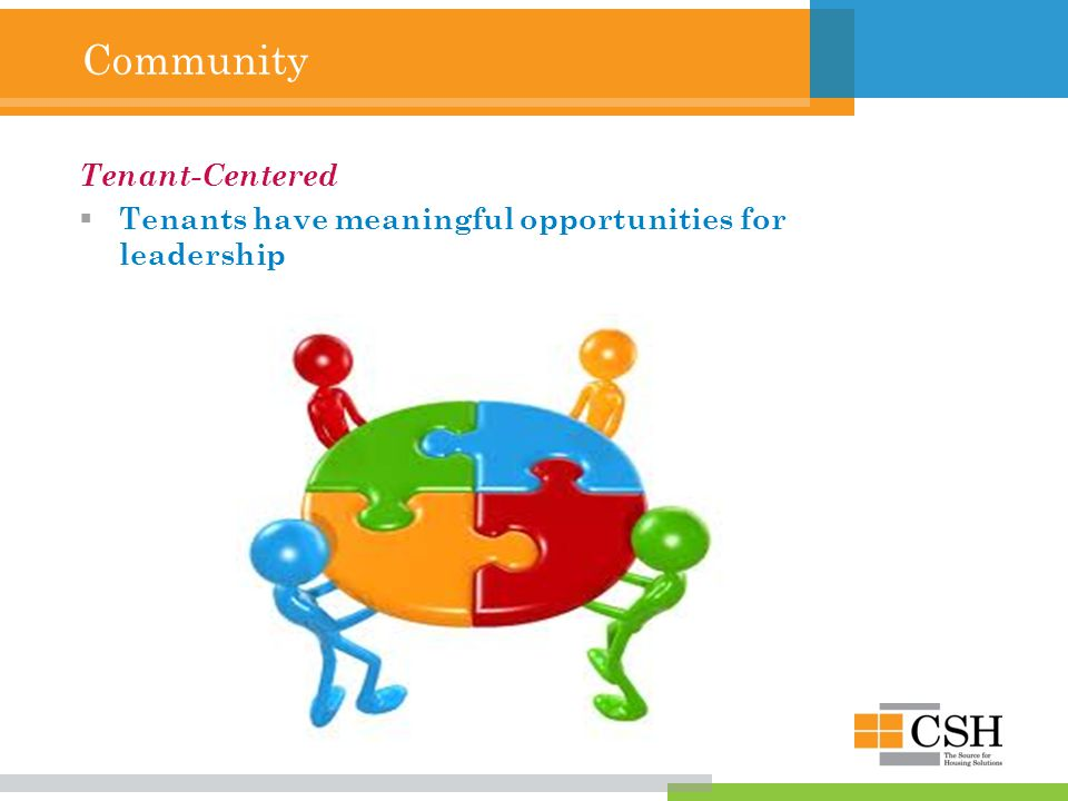 Community Tenant-Centered  Tenants have meaningful opportunities for leadership