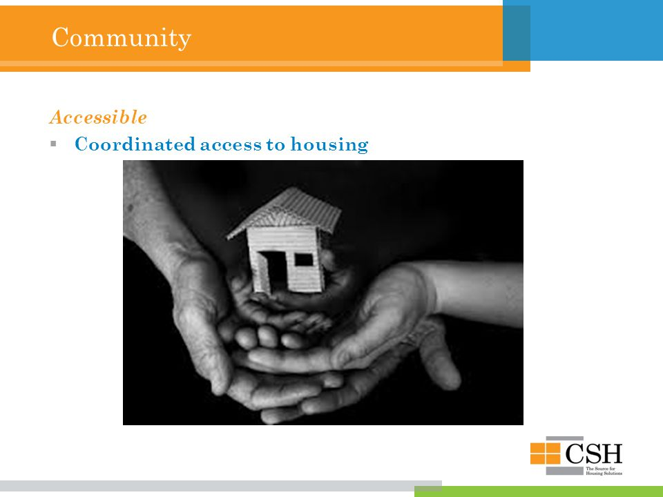 Community Accessible  Coordinated access to housing