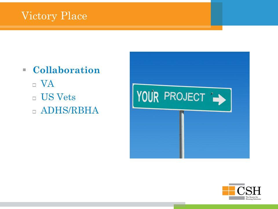 Victory Place  Collaboration  VA  US Vets  ADHS/RBHA