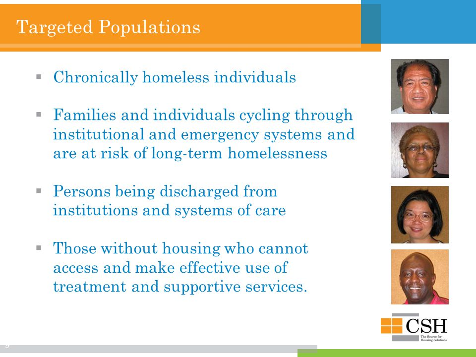 Supportive Housing is not:  Treatment  Transitional  Licensed community care 10