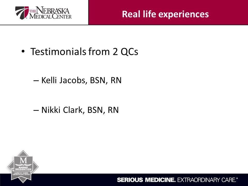 Testimonials from 2 QCs – Kelli Jacobs, BSN, RN – Nikki Clark, BSN, RN Real life experiences