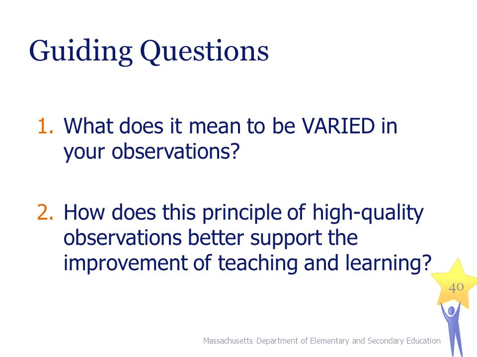 Guiding Questions 1.What does it mean to be USEFUL and to give TIMELY FEEDBACK in your observations.