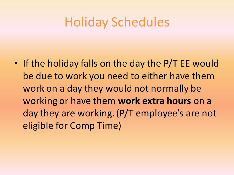 """Holiday Schedules As stated previously EE's are only eligible to be paid 7.50 hours for the Holiday with the """"EXCEPTION"""" of Good Friday which is 3.75"""