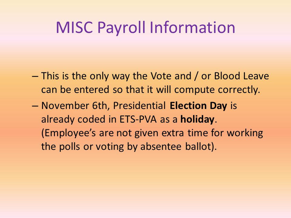 Recording Misc Payroll information Vote and Blood Leave – Always hit the Blue Button and your cursor will be in the last set of boxes in the far Right