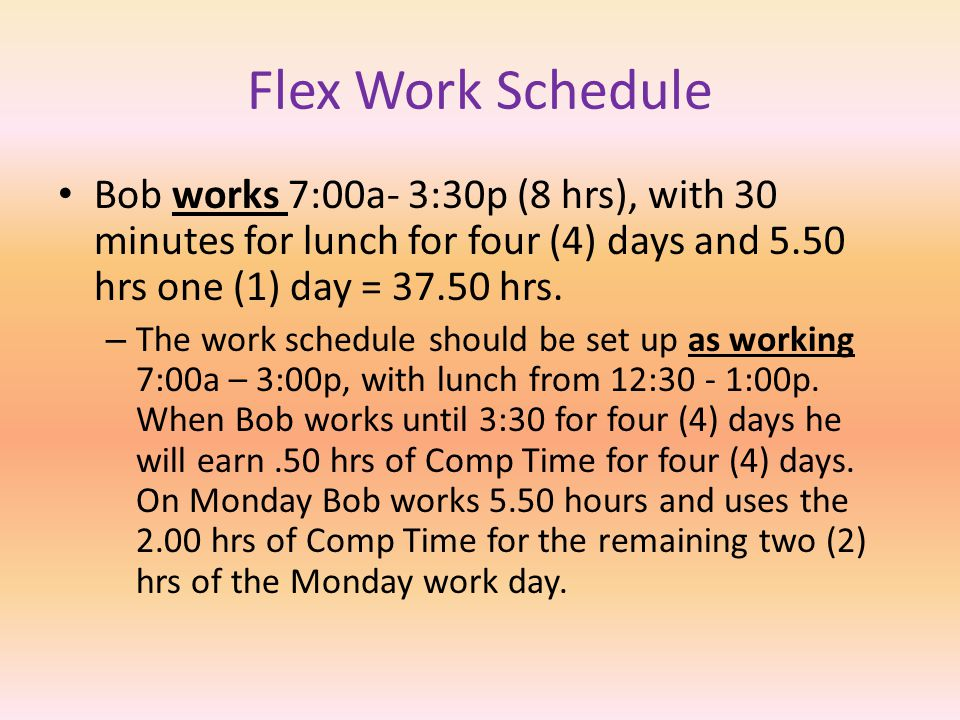Work Schedules All work schedules must be effective on a Monday. Do not change work schedules during the middle of the pay period. This presents probl