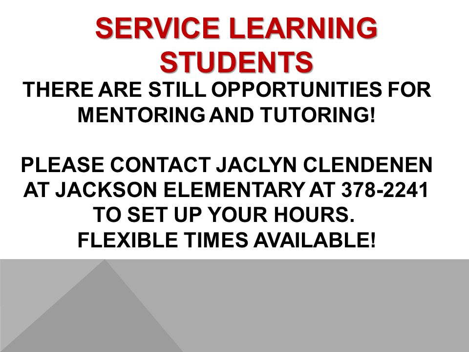 THERE ARE STILL OPPORTUNITIES FOR MENTORING AND TUTORING.