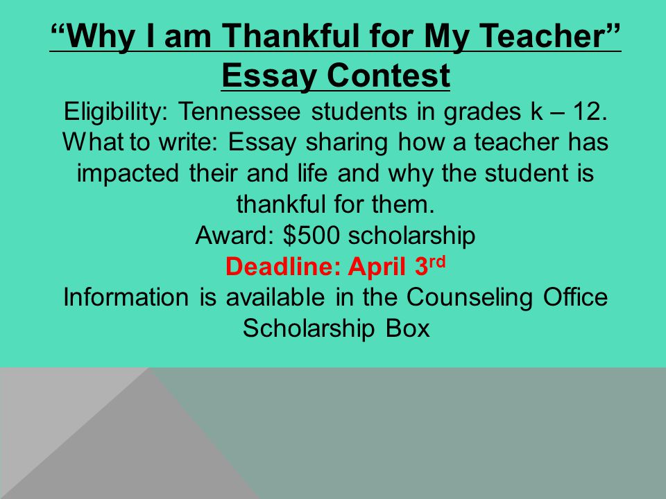 Why I am Thankful for My Teacher Essay Contest Eligibility: Tennessee students in grades k – 12.