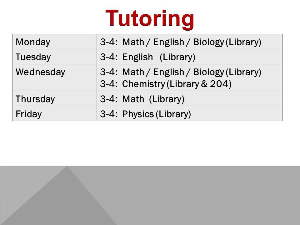 Monday3-4: Math / English / Biology (Library) Tuesday3-4: English (Library) Wednesday3-4: Math / English / Biology (Library) 3-4: Chemistry (Library & 204) Thursday3-4: Math (Library) Friday3-4: Physics (Library)