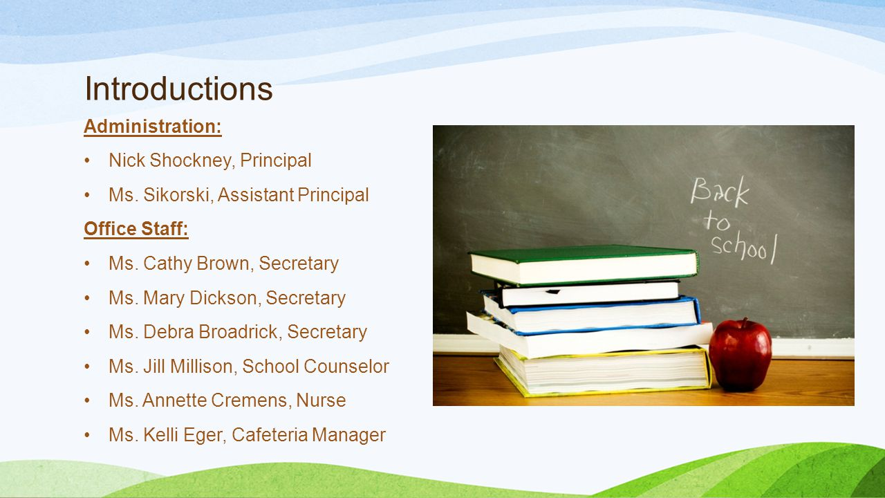 Introductions Administration: Nick Shockney, Principal Ms.