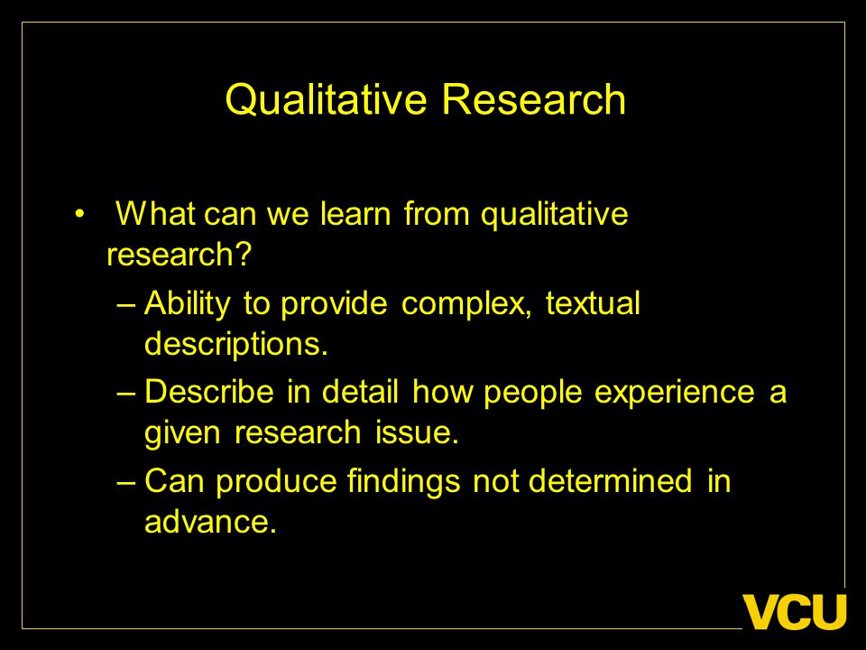 Qualitative Research What can we learn from qualitative research.