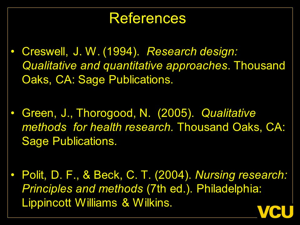 References Creswell, J. W. (1994). Research design: Qualitative and quantitative approaches.