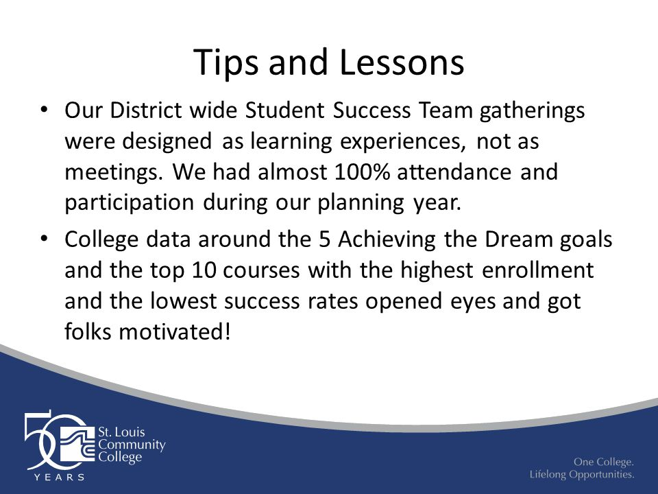 Tips and Lessons Our District wide Student Success Team gatherings were designed as learning experiences, not as meetings.