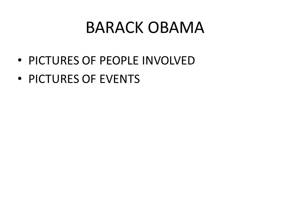 BARACK OBAMA PICTURES OF PEOPLE INVOLVED PICTURES OF EVENTS