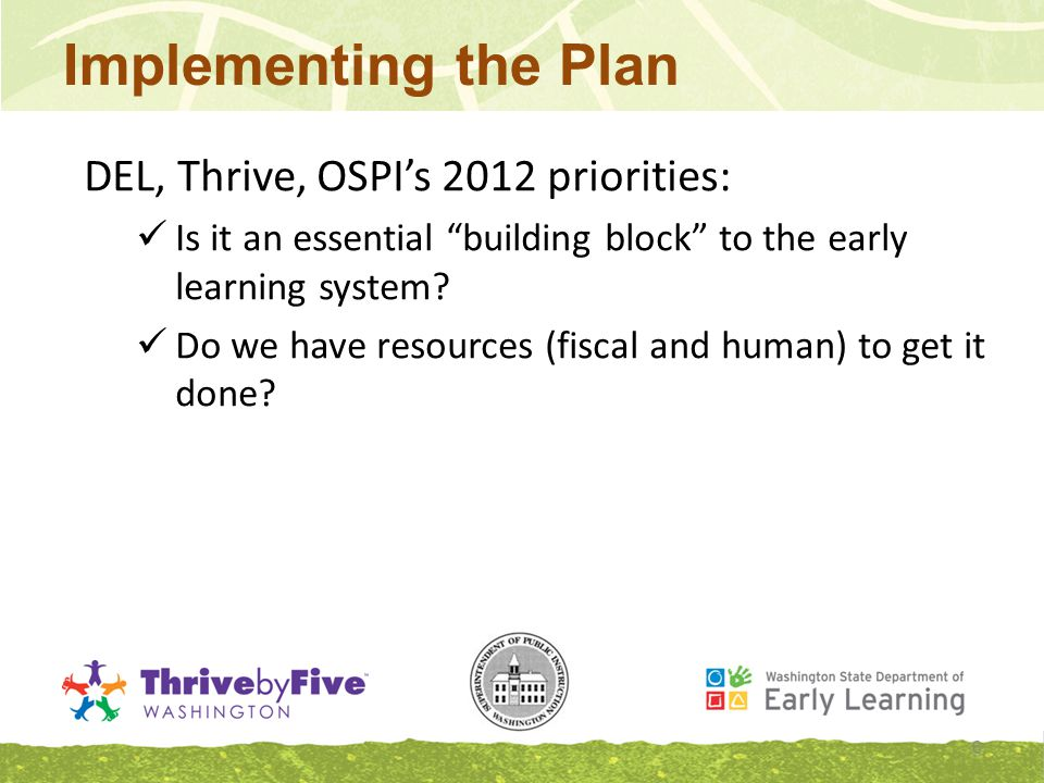 Implementing the Plan DEL, Thrive, OSPI's 2012 priorities: Is it an essential building block to the early learning system.