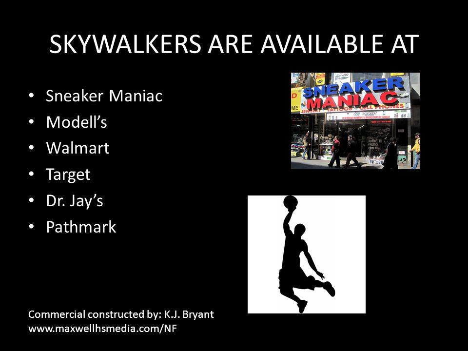 SKYWALKERS ARE AVAILABLE AT Sneaker Maniac Modell's Walmart Target Dr.