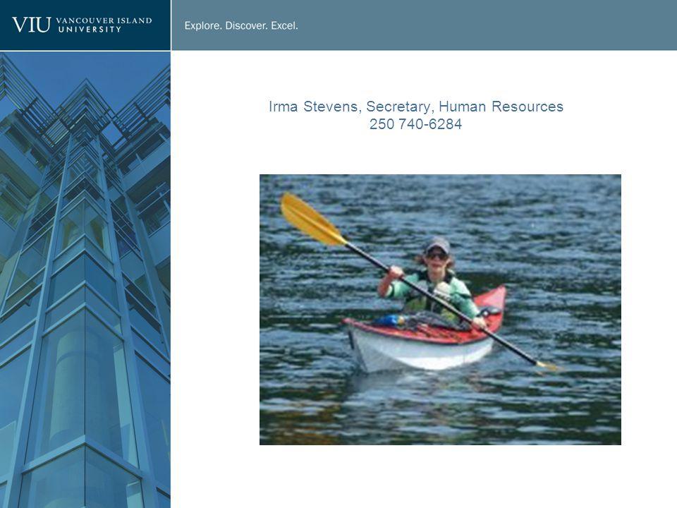 Irma Stevens, Secretary, Human Resources 250 740-6284
