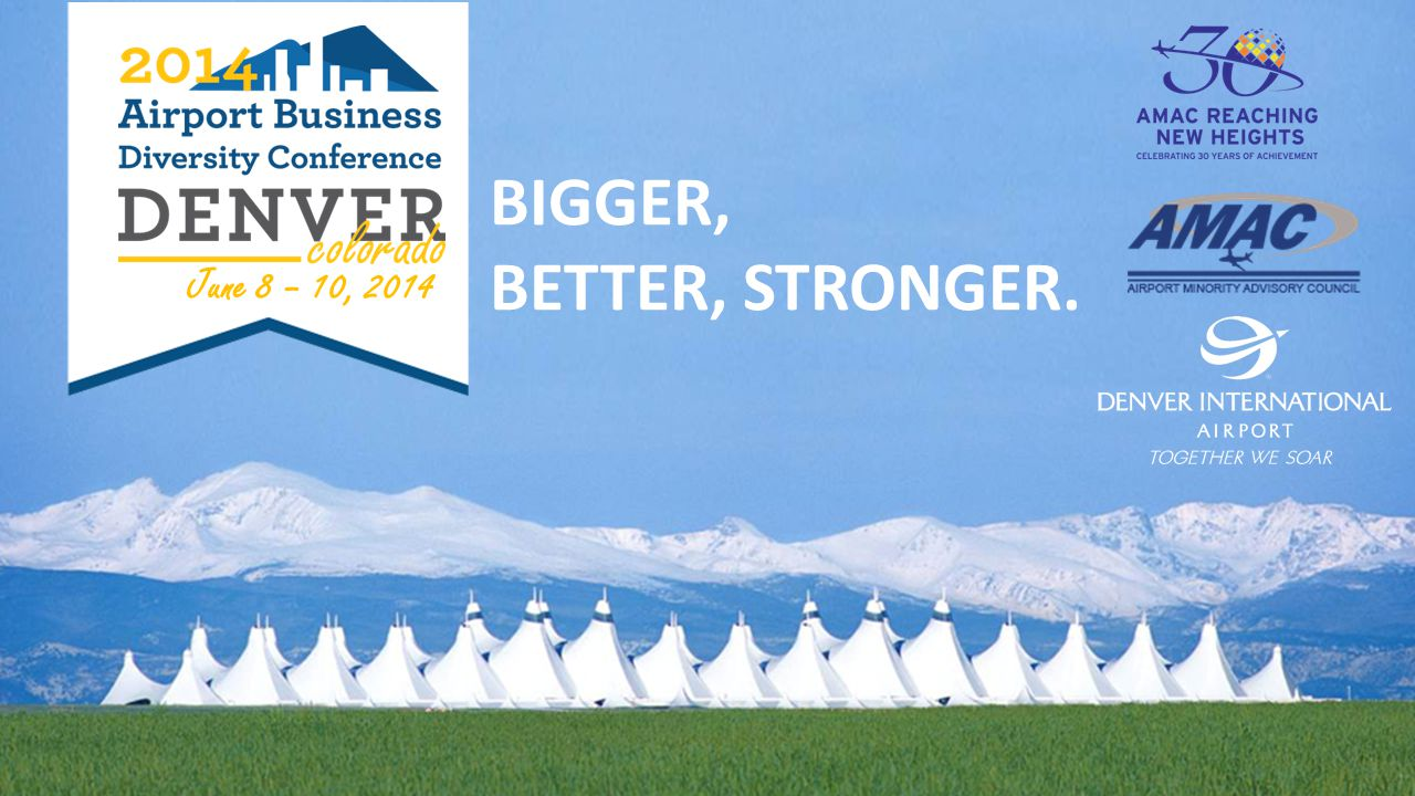 June 8 – 10, 2014 BIGGER, BETTER, STRONGER.