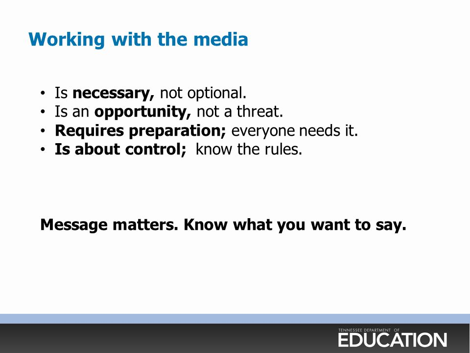 Working with the media Is necessary, not optional.