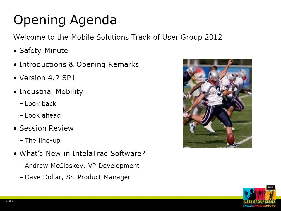Slide 24 What's Next 4.2 SP2 & 4.3 4.2 SP2 Scheduled for Mid January 2013 Prioritized Software Issues PSR Automation Initiation Maximo Work Request upgrade Rail Car RFID, IDBLUE & Other devices 4.3 Scheduled for August 2013 Assign Asset at Runtime functionality Security Enhancements for Web Reports Usability Enhancements Windows Tablet & Apple iPad – POC Additional Handheld Computers