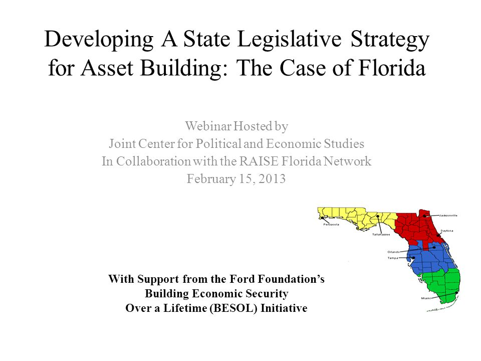IDA Funding: Potential Champion (House EA) Economic Development and Tourism Subcommittee Reggie Fullwood [D-13] Relevant Legislation  Sponsored the Resident Status for Tuition Purposes bill (HB 11) District  Represents a district with a large proportion of African Americans (Duval)  Northeast Florida 32