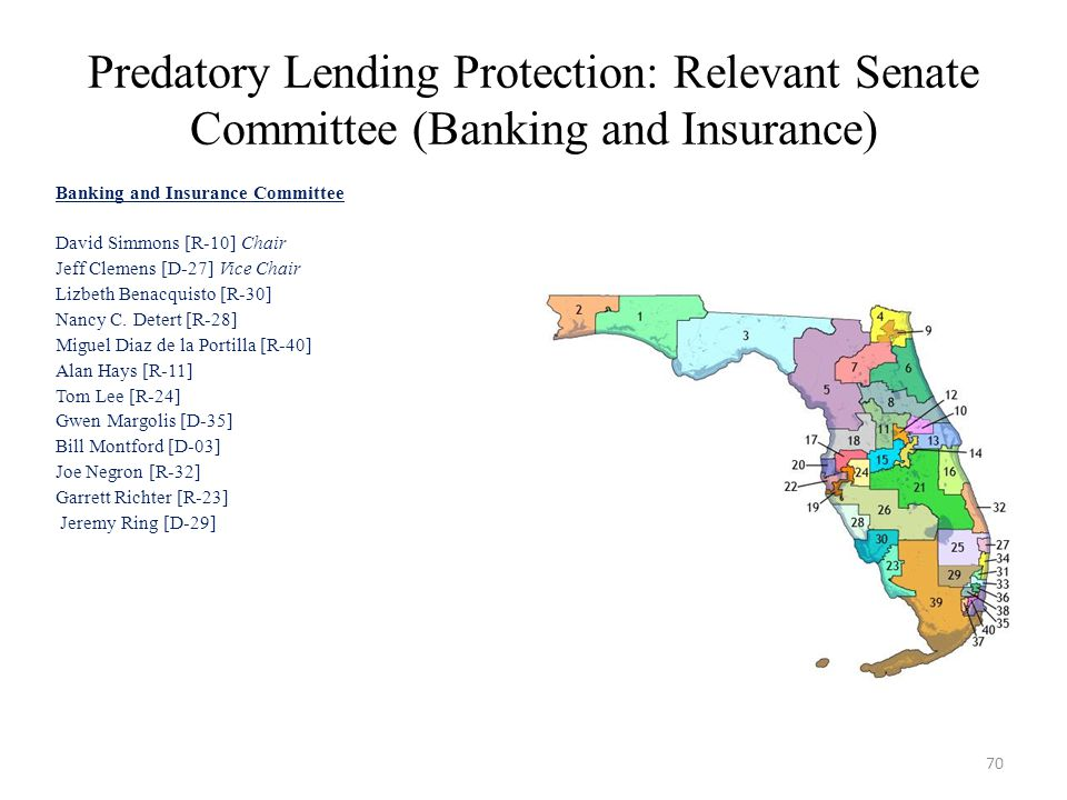 Predatory Lending Protection: Relevant Senate Committee (Banking and Insurance) Banking and Insurance Committee David Simmons [R-10] Chair Jeff Clemens [D-27] Vice Chair Lizbeth Benacquisto [R-30] Nancy C.