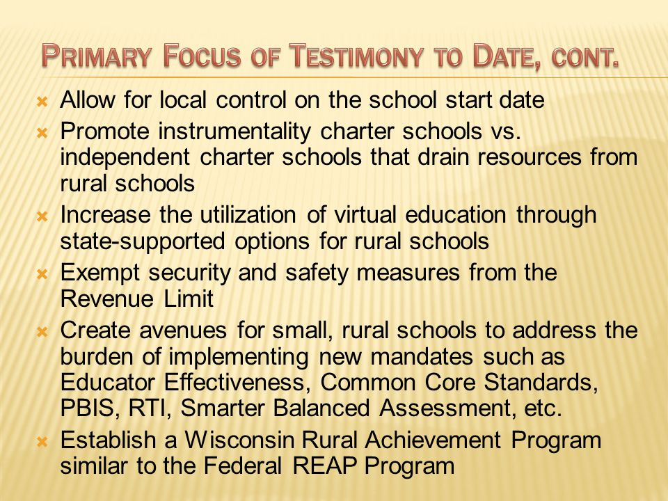  Allow for local control on the school start date  Promote instrumentality charter schools vs. independent charter schools that drain resources from