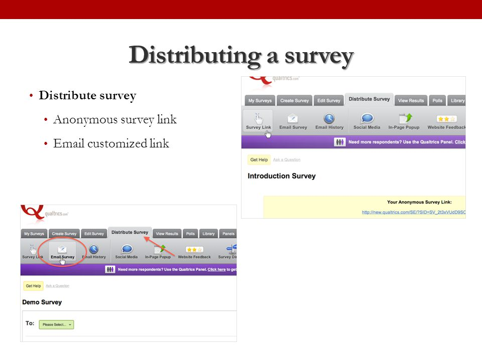 Distributing a survey Distribute survey Anonymous survey link Email customized link