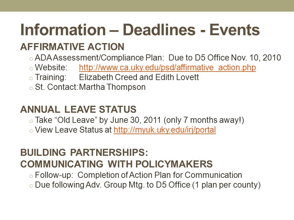 Information – Deadlines - Events AFFIRMATIVE ACTION o ADA Assessment/Compliance Plan: Due to D5 Office Nov. 10, 2010 o Website:http://www.ca.uky.edu/p