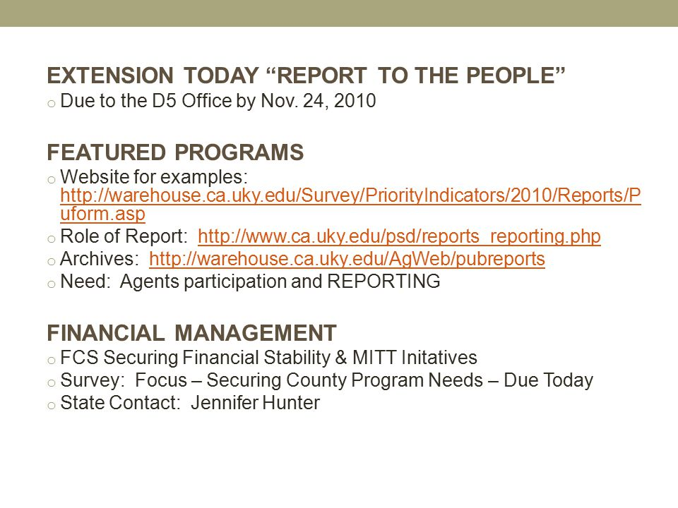 """EXTENSION TODAY """"REPORT TO THE PEOPLE"""" o Due to the D5 Office by Nov. 24, 2010 FEATURED PROGRAMS o Website for examples: http://warehouse.ca.uky.edu/S"""
