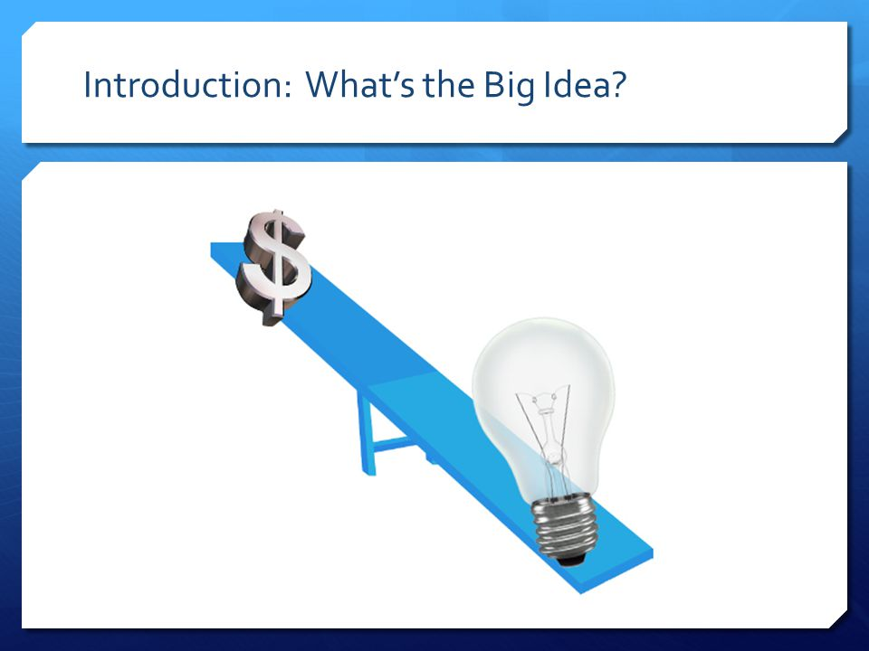 Introduction: What's the Big Idea?