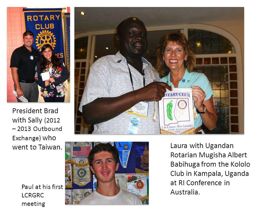 President Brad with Sally (2012 – 2013 Outbound Exchange) who went to Taiwan. Laura with Ugandan Rotarian Mugisha Albert Babihuga from the Kololo Club