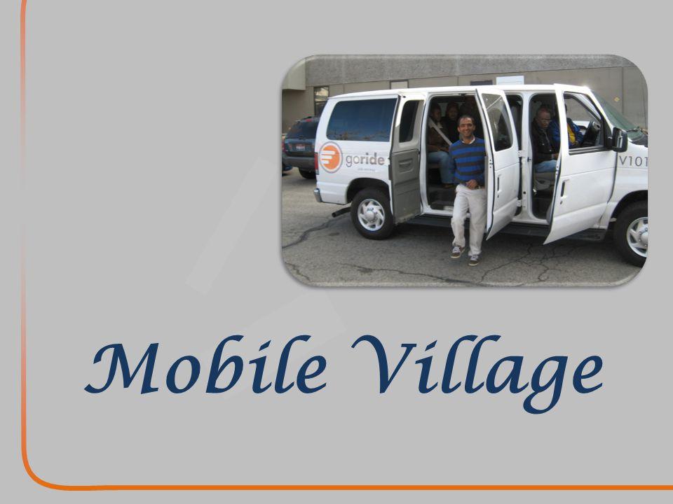 SERVING TRANSPORTATION DEPENDENT POPULATIONS Mobile Village