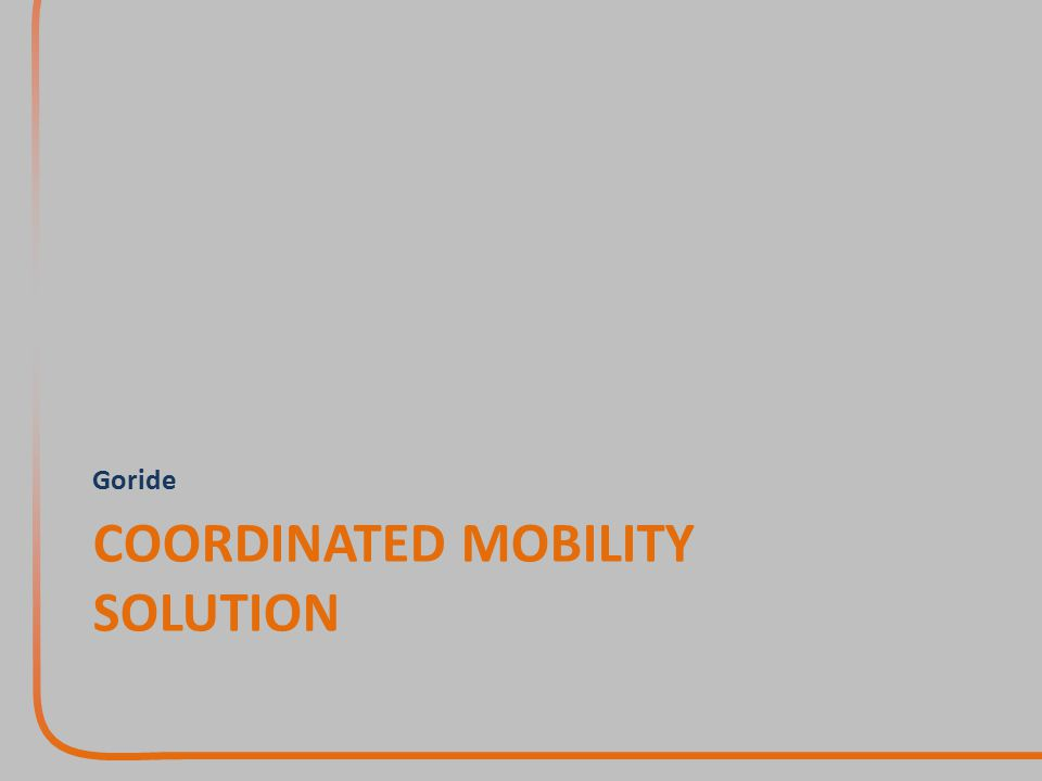 COORDINATED MOBILITY SOLUTION Goride