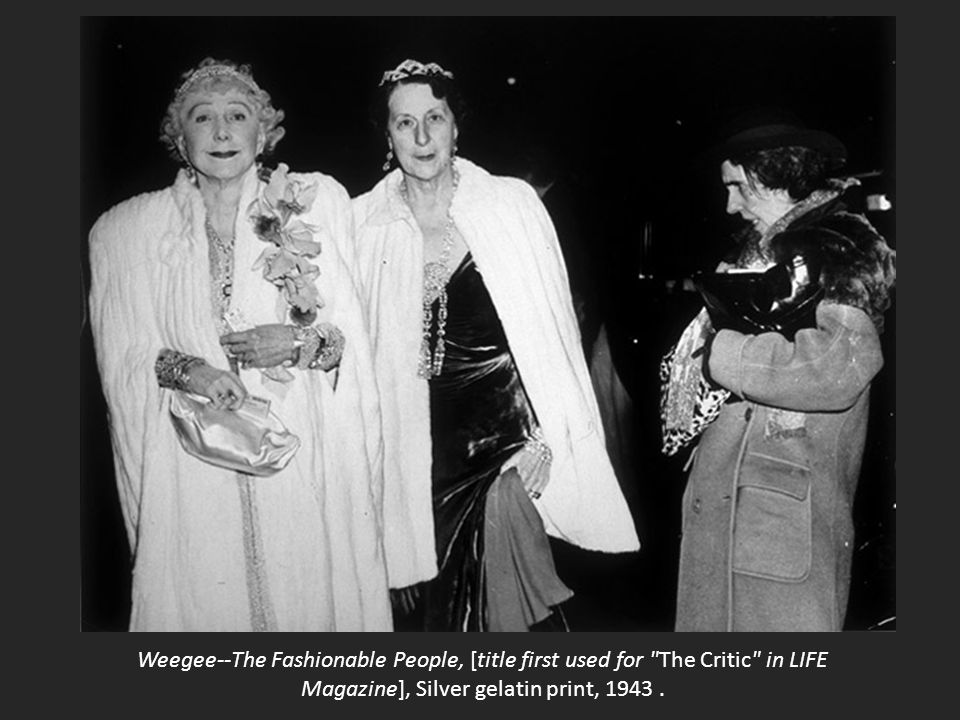 Weegee--The Fashionable People, [title first used for The Critic in LIFE Magazine], Silver gelatin print, 1943.