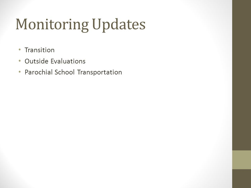 Monitoring Updates Transition Outside Evaluations Parochial School Transportation