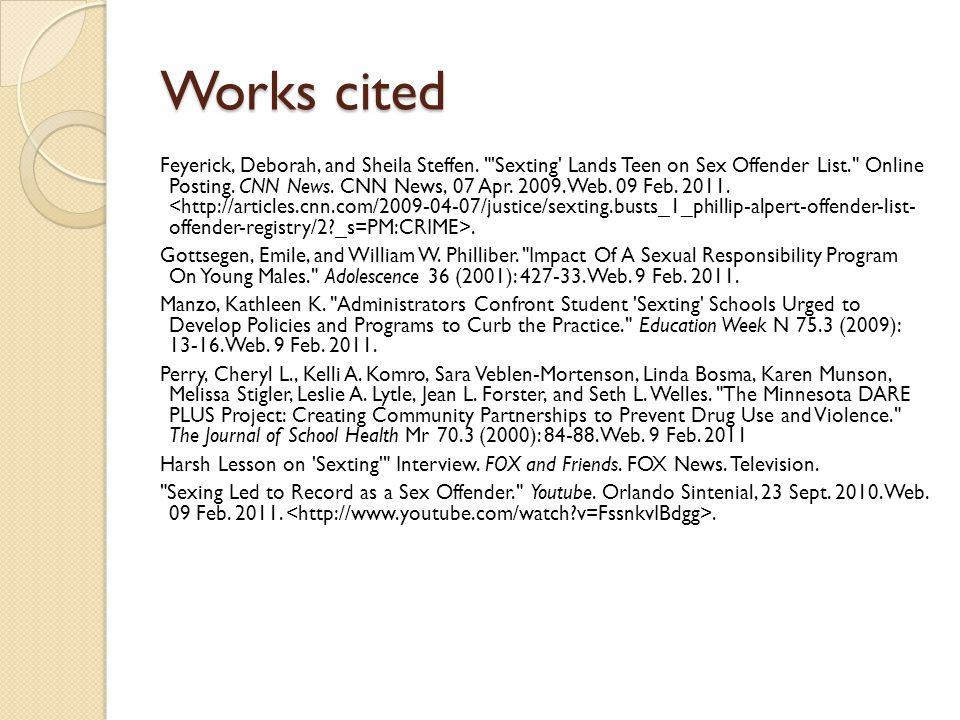Works cited Feyerick, Deborah, and Sheila Steffen.