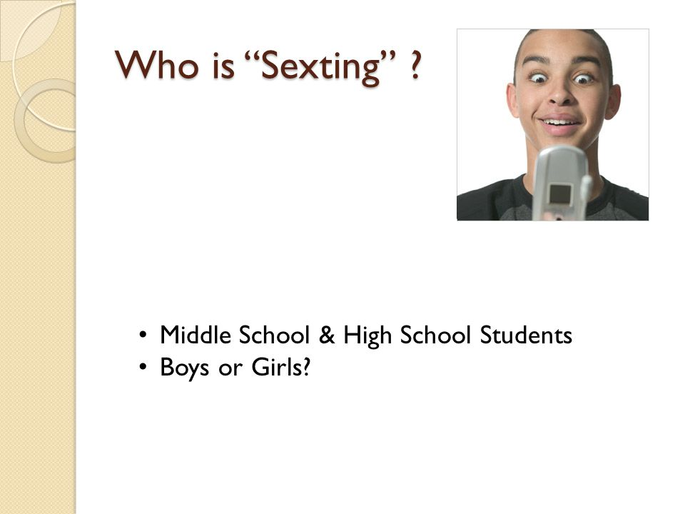 "Who is ""Sexting"" ? Middle School & High School Students Boys or Girls?"