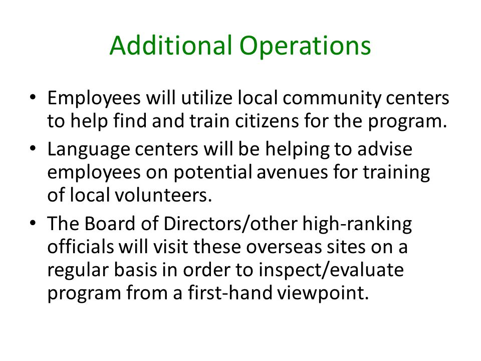 Additional Operations Employees will utilize local community centers to help find and train citizens for the program.