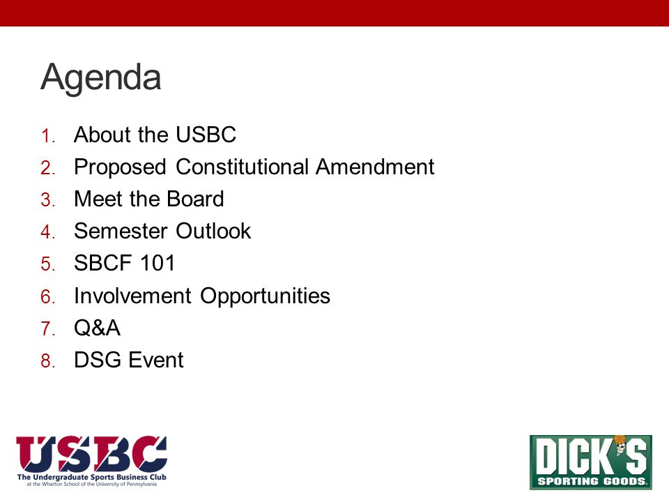 Agenda 1. About the USBC 2. Proposed Constitutional Amendment 3. Meet the Board 4. Semester Outlook 5. SBCF 101 6. Involvement Opportunities 7. Q&A 8.