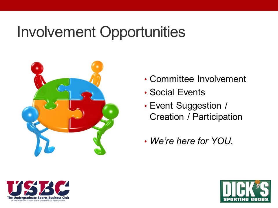 Committee Involvement Social Events Event Suggestion / Creation / Participation We're here for YOU.