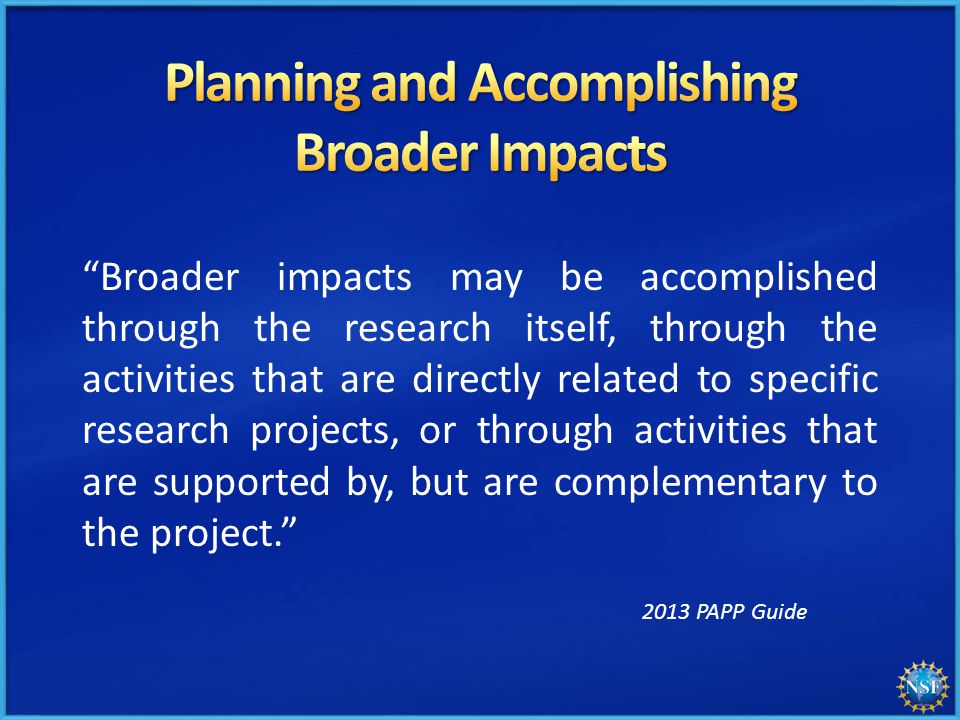 """Broader impacts may be accomplished through the research itself, through the activities that are directly related to specific research projects, or t"