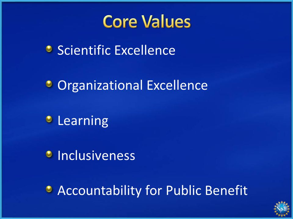 Scientific Excellence Organizational Excellence Learning Inclusiveness Accountability for Public Benefit