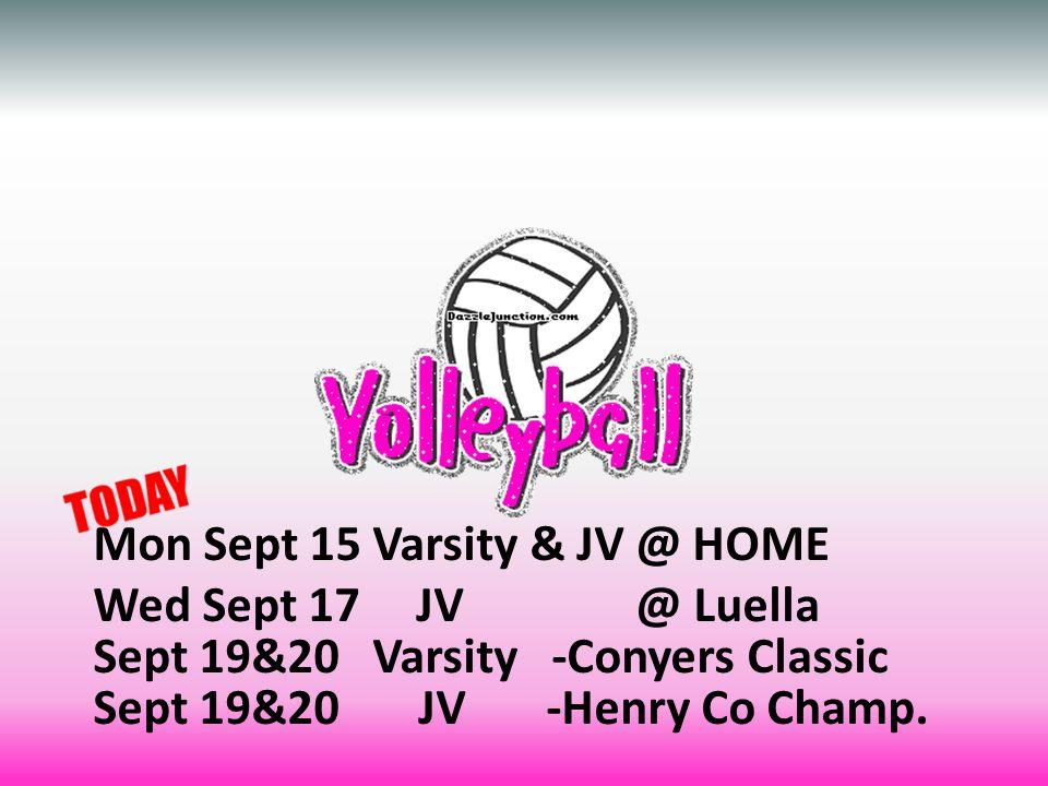 Mon Sept 15 Varsity & JV @ HOME Wed Sept 17 JV @ Luella Sept 19&20 Varsity -Conyers Classic Sept 19&20 JV -Henry Co Champ.