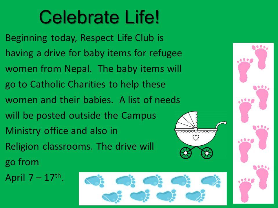 Celebrate Life. Celebrate Life.
