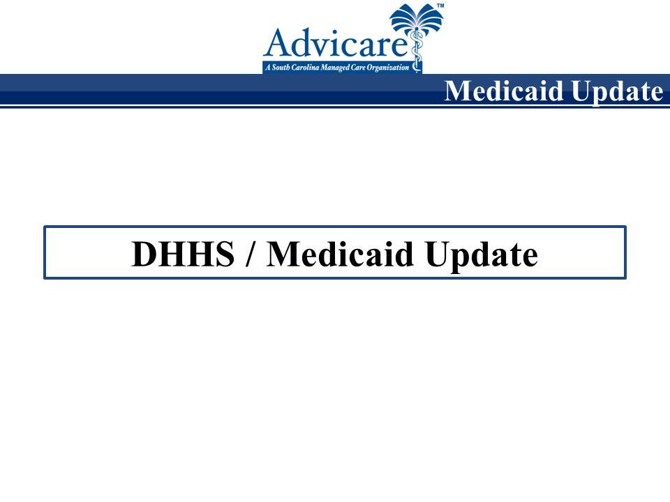 Medicaid Update DHHS / Medicaid Update