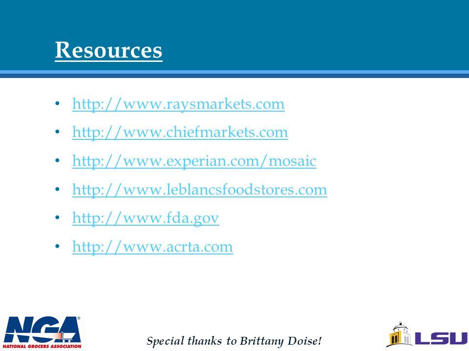 Resources http://www.raysmarkets.com http://www.chiefmarkets.com http://www.experian.com/mosaic http://www.leblancsfoodstores.com http://www.fda.gov http://www.acrta.com Special thanks to Brittany Doise!