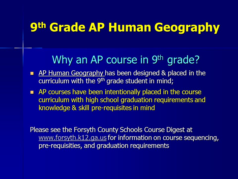 9 th Grade AP Human Geography Why an AP course in 9 th grade.