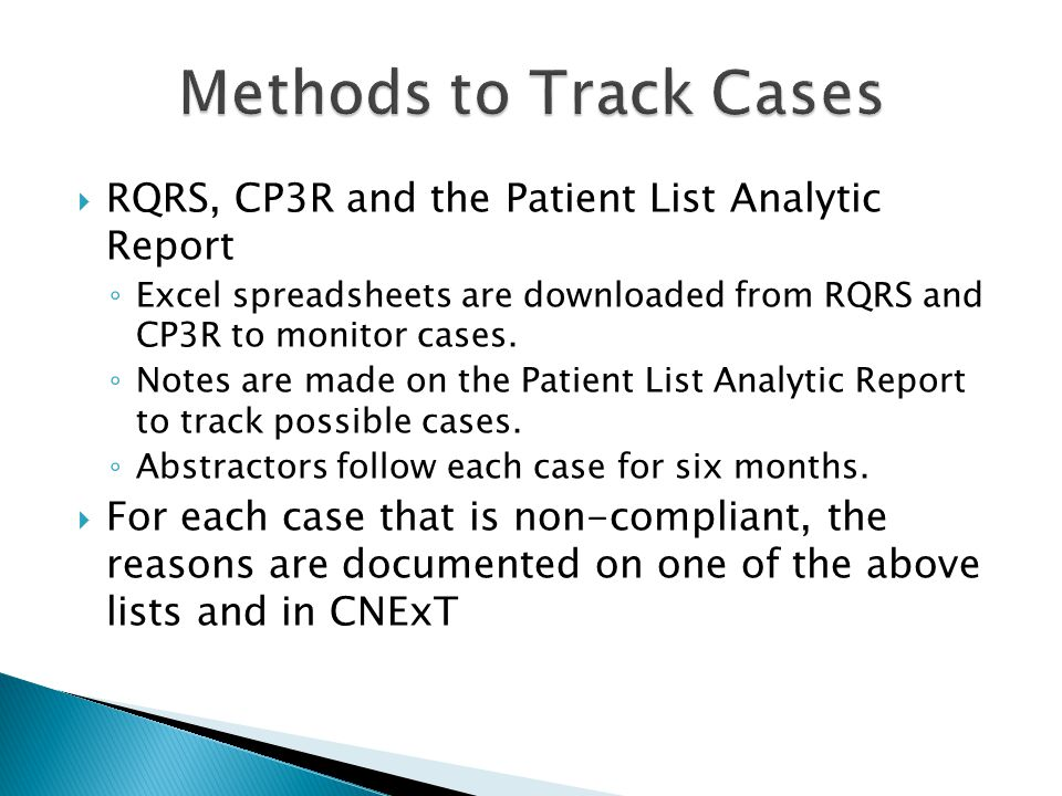  RQRS, CP3R and the Patient List Analytic Report ◦ Excel spreadsheets are downloaded from RQRS and CP3R to monitor cases.