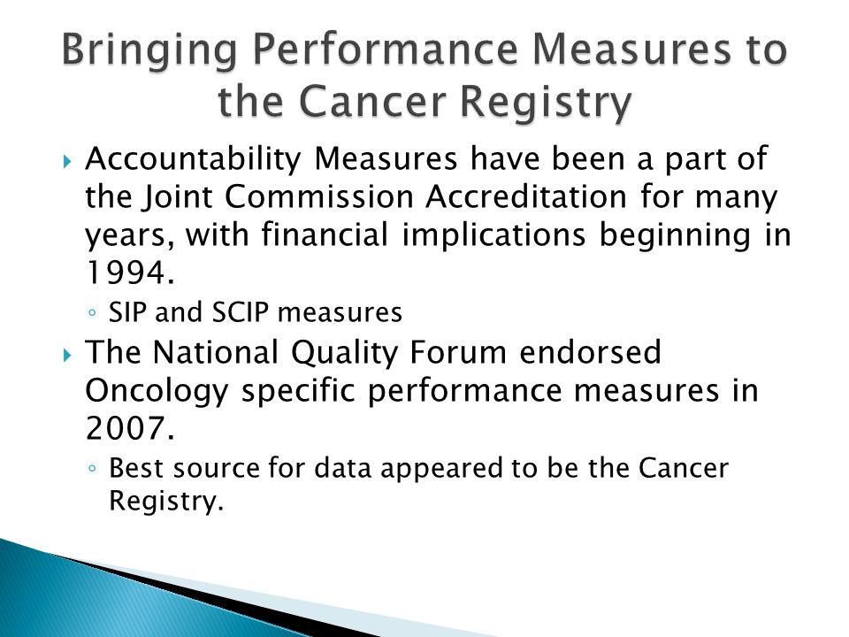  Accountability Measures have been a part of the Joint Commission Accreditation for many years, with financial implications beginning in 1994.